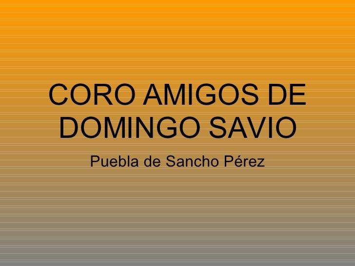 CORO AMIGOS DE DOMINGO SAVIO Puebla de Sancho Pérez