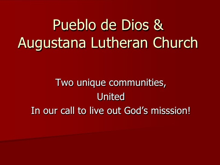Pueblo de Dios & Augustana Lutheran Church        Two unique communities,                    United  In our call to live o...