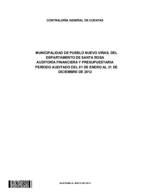 GUATEMALA, MAYO DE 2013CONTRALORÍA GENERAL DE CUENTASMUNICIPALIDAD DE PUEBLO NUEVO VIÑAS, DELDEPARTAMENTO DE SANTA...