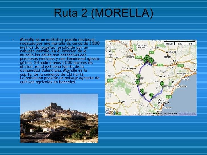 Ruta 2 (MORELLA) <ul><li>Morella es un auténtico pueblo medieval, rodeado por una muralla de cerca de 1.500 metros de long...