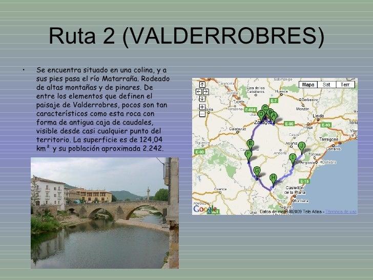 Ruta 2 (VALDERROBRES) <ul><li>Se encuentra situado en una colina, y a sus pies pasa el río Matarraña. Rodeado de altas mon...