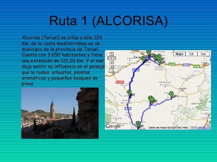Ruta 1 (ALCORISA) Alcorisa (Teruel) se sitúa a sólo 120 Km. de la costa mediterránea es un municipio de la provincia de Te...
