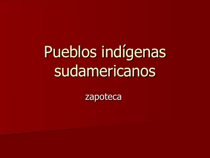 Pueblos indígenas sudamericanos zapoteca