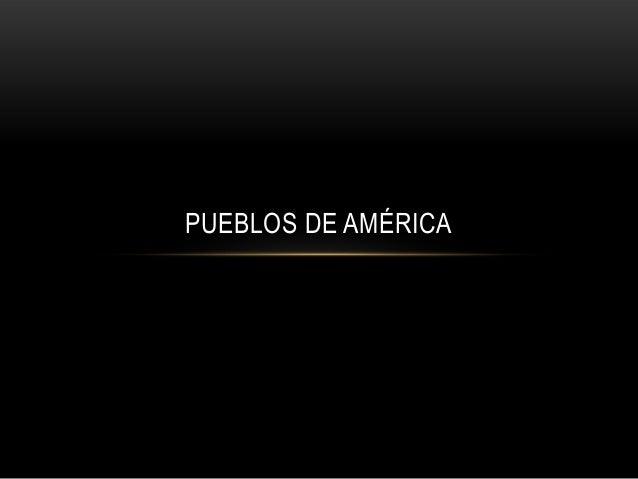 PUEBLOS DE AMÉRICA
