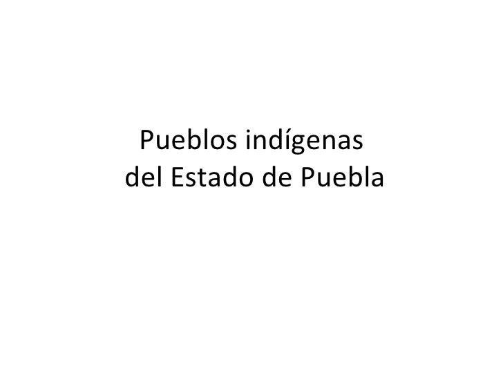 Pueblos indígenas  del Estado de Puebla