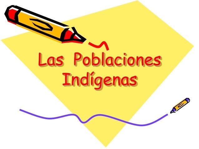 Las Poblaciones Indígenas