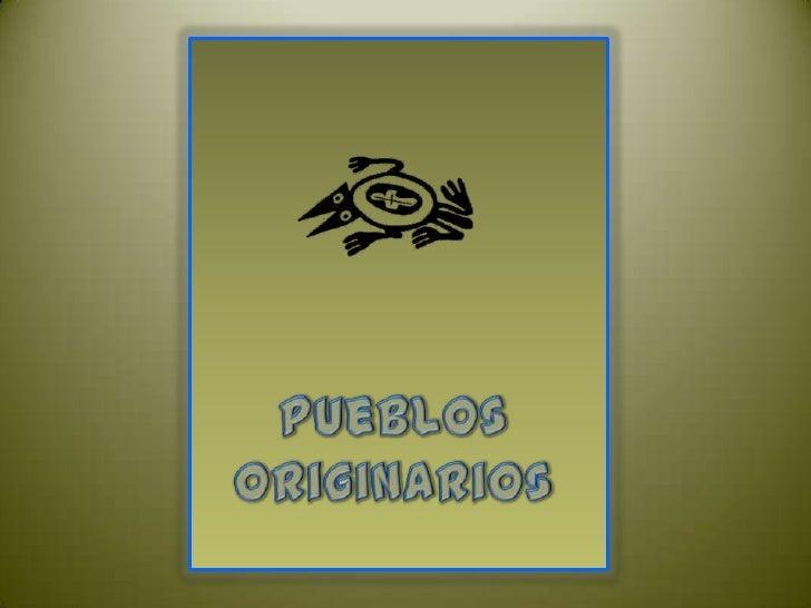 Pueblos Originarios<br />