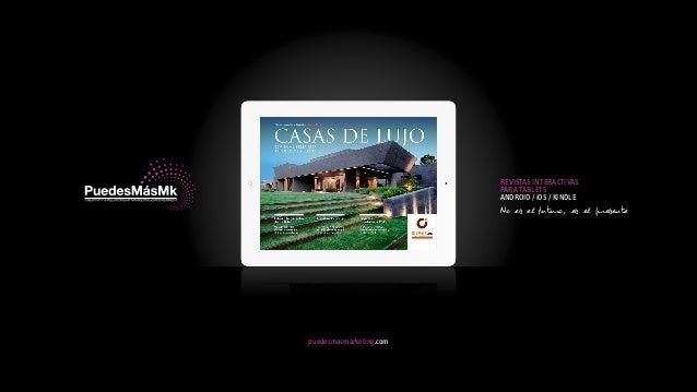 puedesmasmarketing.com REVISTAS INTERACTIVAS PARA TABLETS ANDROID / iOS / KINDLE No es el futuro, es el presente
