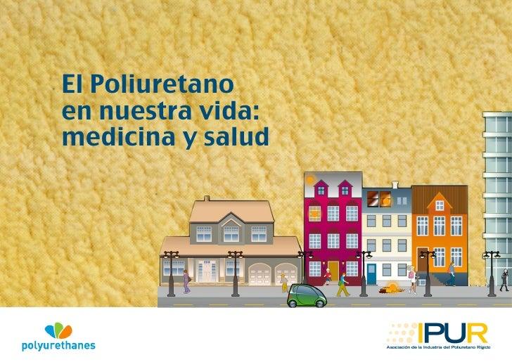 El Poliuretanoen nuestra vida:medicina y salud