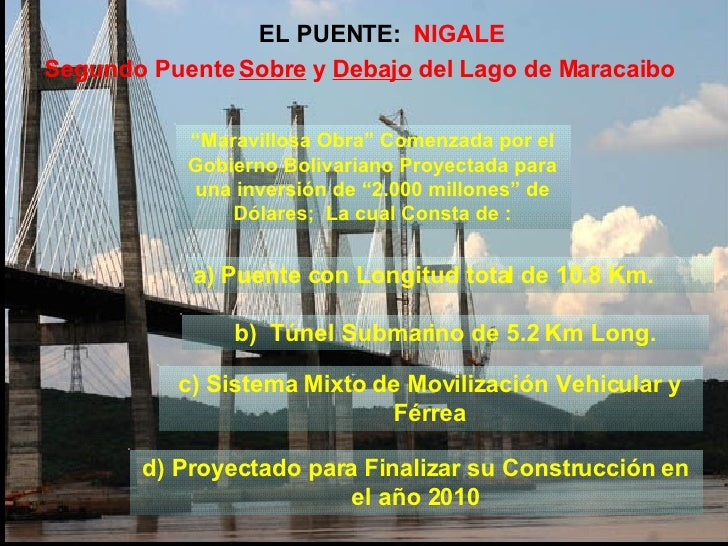 """EL PUENTE:  NIGALE """" Maravillosa Obra"""" Comenzada por el Gobierno Bolivariano Proyectada para una inversión de """"2.000 millo..."""
