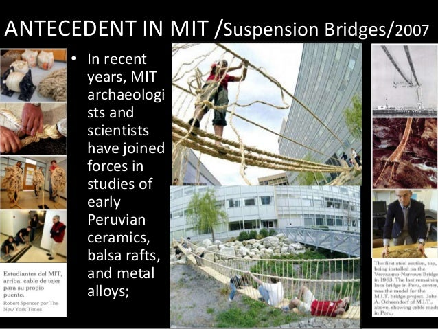 ANTECEDENT IN MIT /Suspension Bridges/2007 • In recent years, MIT archaeologi sts and scientists have joined forces in stu...
