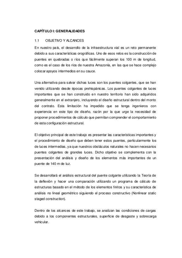 CAPÍTULO I: GENERALIDADES 1.1 OBJETIVO Y ALCANCES En nuestro país, el desarrollo de la infraestructura vial es un reto per...