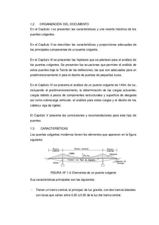 1.2 ORGANIZACIÓN DEL DOCUMENTO En el Capítulo I se presentan las características y una reseña histórica de los puentes col...