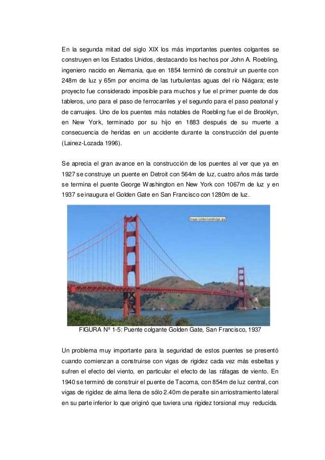 En la segunda mitad del siglo XIX los más importantes puentes colgantes se construyen en los Estados Unidos, destacando lo...