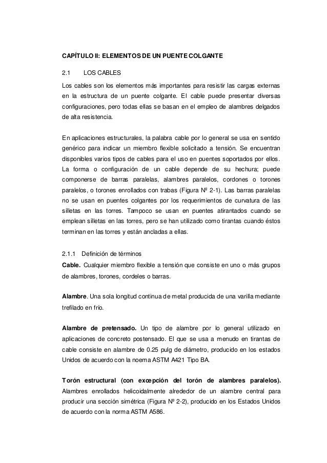 CAPÍTULO II: ELEMENTOS DE UN PUENTE COLGANTE 2.1 LOS CABLES Los cables son los elementos más importantes para resistir las...