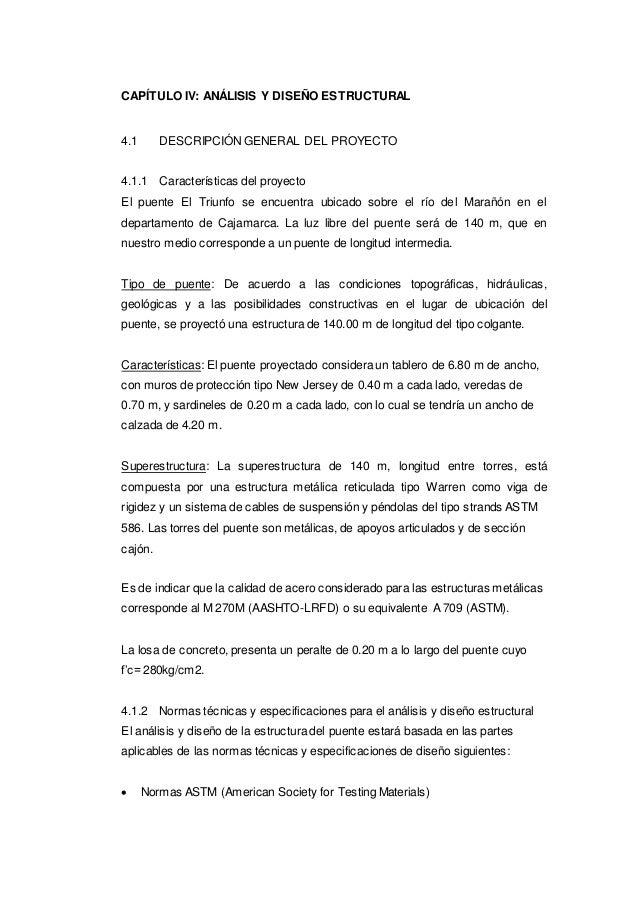 CAPÍTULO IV: ANÁLISIS Y DISEÑO ESTRUCTURAL 4.1 DESCRIPCIÓN GENERAL DEL PROYECTO 4.1.1 Características del proyecto El puen...
