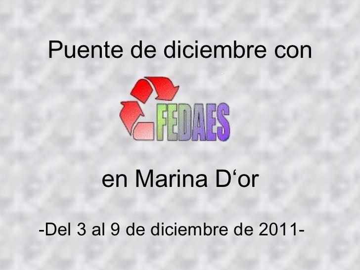 Puente de diciembre con en Marina D'or -Del 3 al 9 de diciembre de 2011-