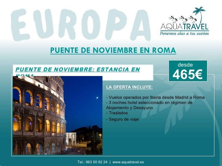 PUENTE DE NOVIEMBRE EN ROMA PUENTE DE NOVIEMBRE: ESTANCIA EN ROMA LA OFERTA INCLUYE: - Vuelos operados por Iberia desde Ma...