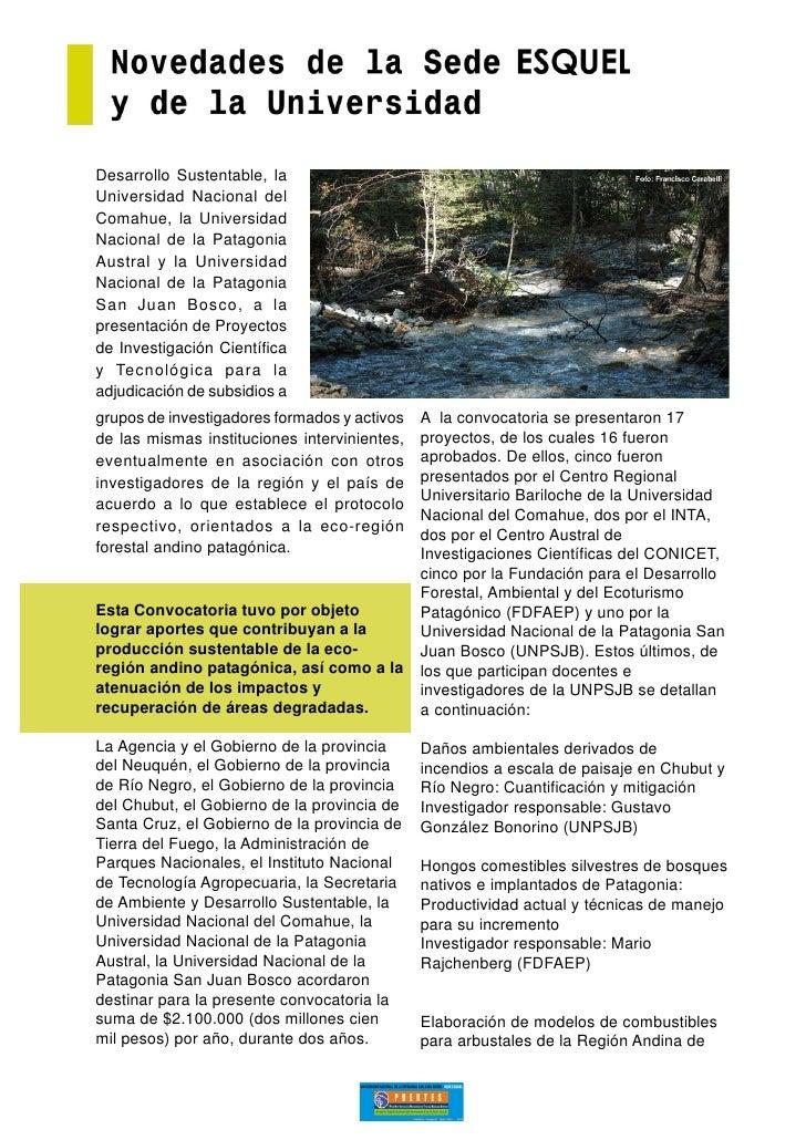 Desarrollo Sustentable, la Universidad Nacional del Comahue, la Universidad Nacional de la Patagonia Austral y la Universi...