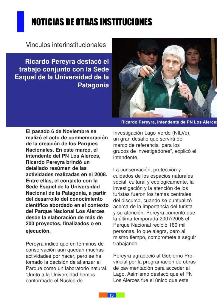 Vinculos interinstitucionales     Ricardo Pereyra destacó el  trabajo conjunto con la Sede Esquel de la Universidad de la ...