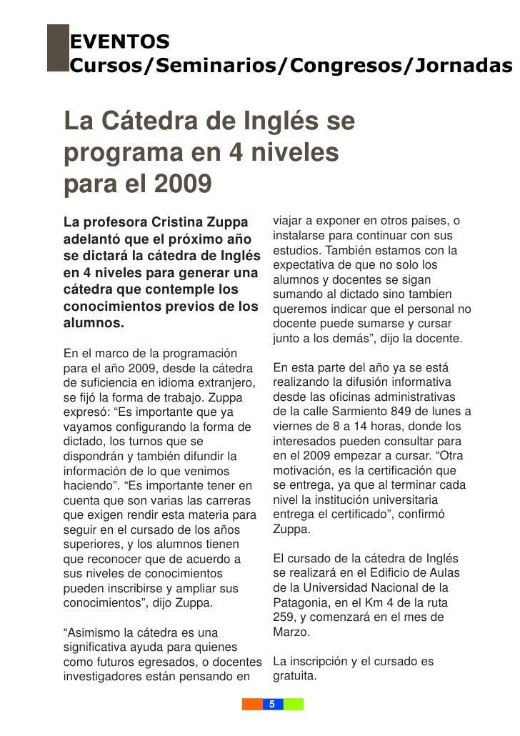 La Cátedra de Inglés se programa en 4 niveles para el 2009 La profesora Cristina Zuppa            viajar a exponer en otro...