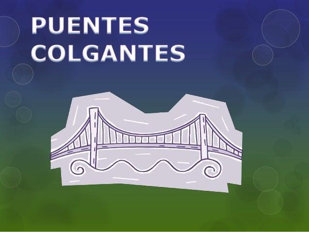 Puentes colgantes proyecto de fisica  Slide 1