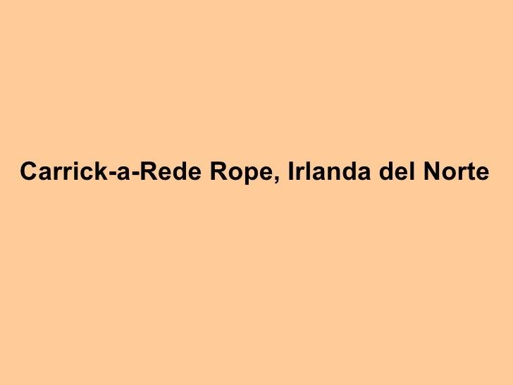 Carrick-a-Rede Rope, Irlanda del Norte