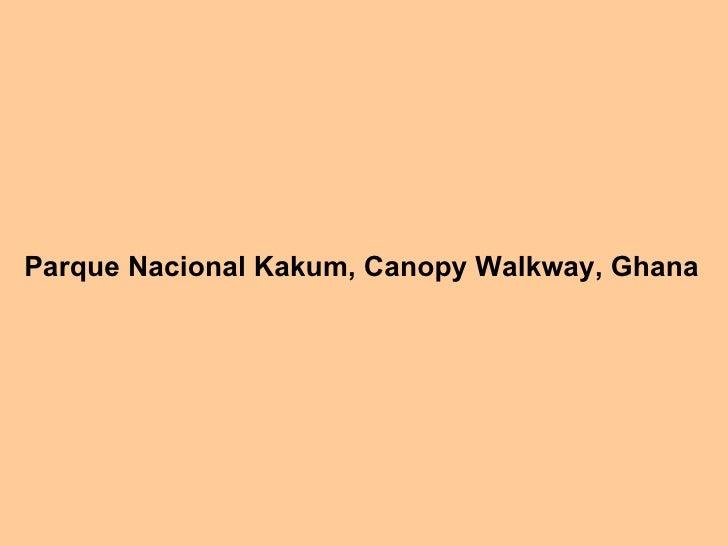 Parque Nacional Kakum, Canopy Walkway, Ghana