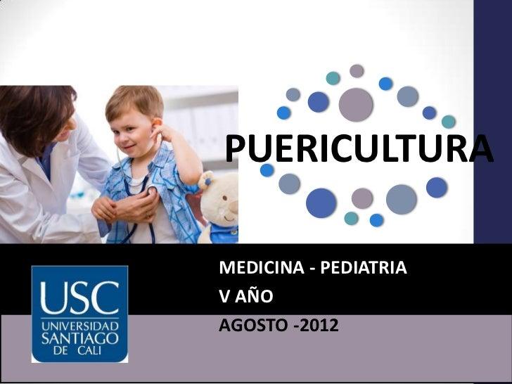 PUERICULTURAMEDICINA - PEDIATRIAV AÑOAGOSTO -2012