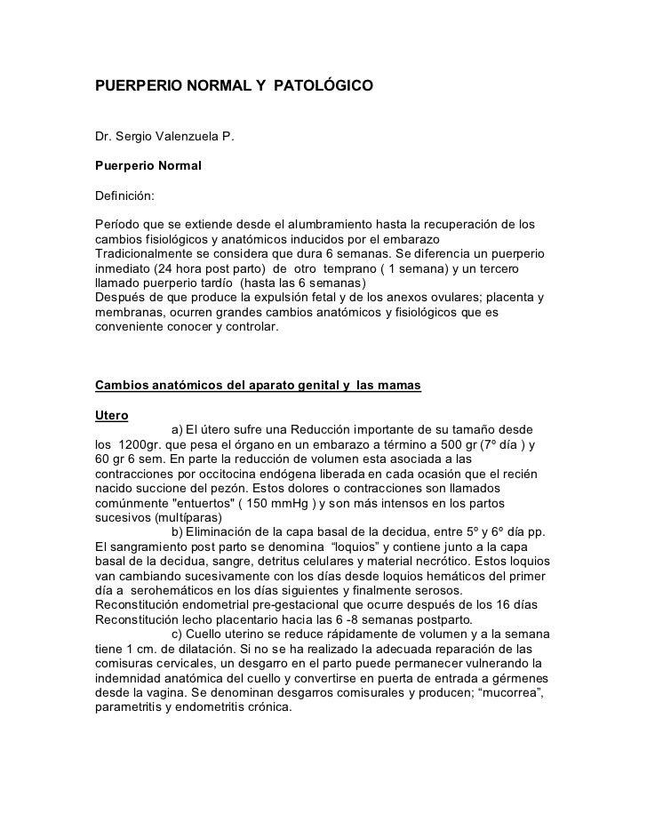 PUERPERIO NORMAL Y PATOLÓGICODr. Sergio Valenzuela P.Puerperio NormalDefinición:Período que se extiende desde el alumbrami...