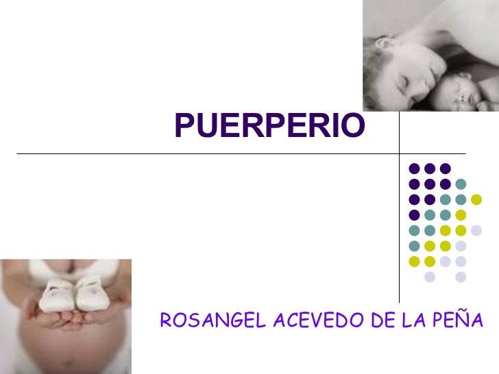 PUERPERIO ROSANGEL ACEVEDO DE LA PEÑA