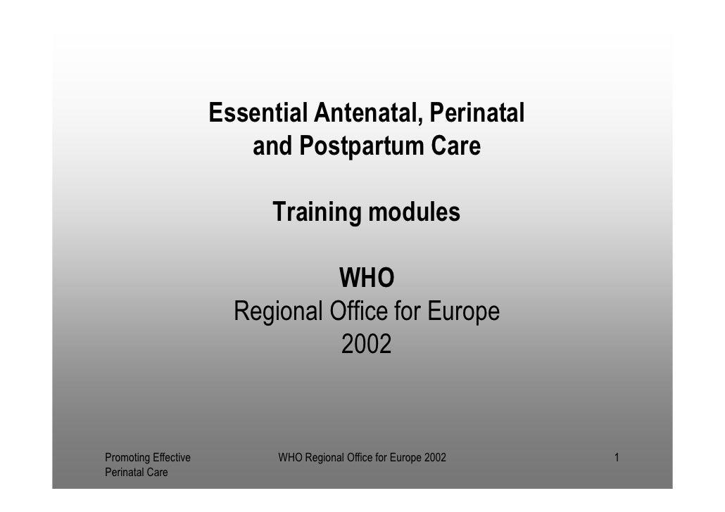 Essential Antenatal, Perinatal                         and Postpartum Care                            Training modules    ...