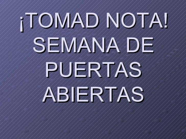 ¡TOMAD NOTA! SEMANA DE PUERTAS ABIERTAS