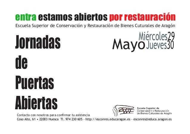 Jueves30MayoMiércoles29JornadasdePuertasAbiertasentra estamos abiertos por restauraciónCoso Alto, 61 • 22003 Huesca Tl. 97...
