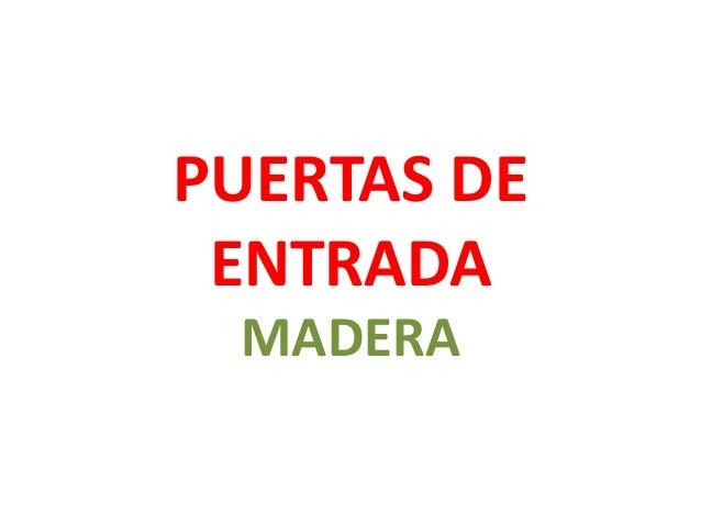 PUERTAS DE ENTRADA MADERA
