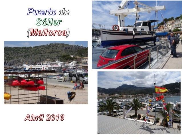 PuertoPuerto dede SóllerSóller ((MallorcaMallorca)) Abril 2016Abril 2016