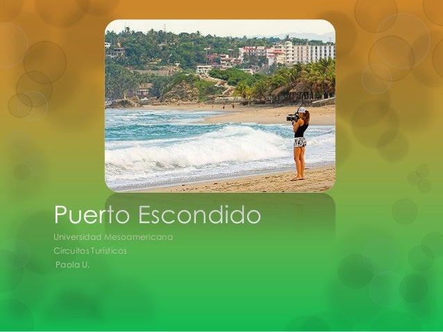Puerto EscondidoUniversidad MesoamericanaCircuitos TurísticosPaola U.
