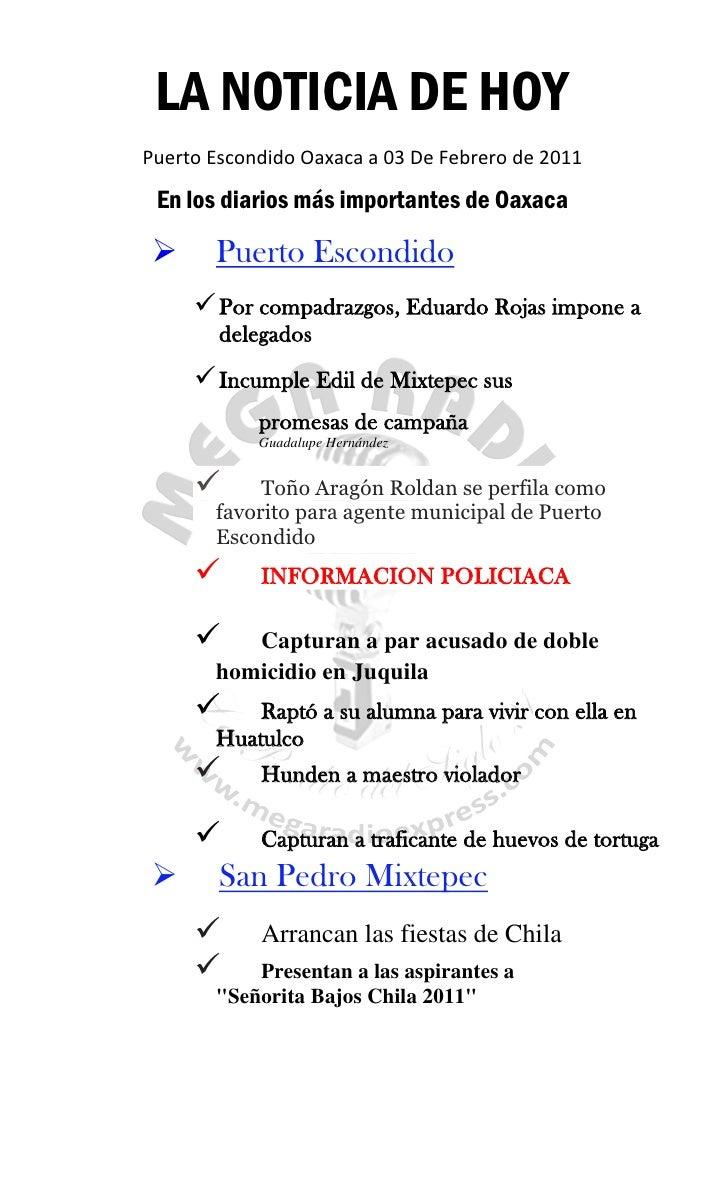 LA NOTICIA DE HOYPuerto Escondido Oaxaca a 03 De Febrero de 2011 En los diarios más importantes de Oaxaca      Puerto Esc...