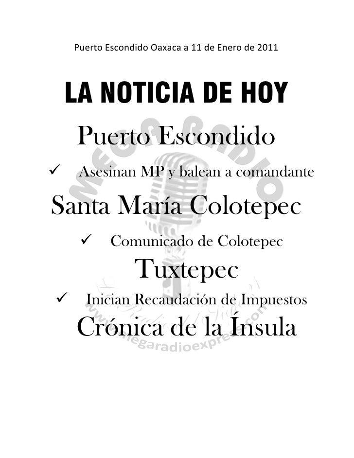 Puerto Escondido Oaxaca a 11 de Enero de 2011        LA NOTICIA DE HOY     Puerto Escondido     Asesinan MP y balean a co...