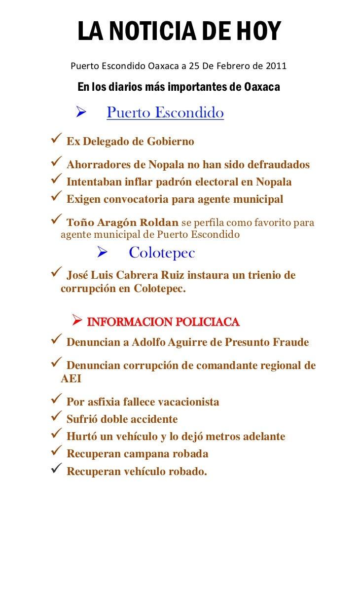 LA NOTICIA DE HOY   Puerto Escondido Oaxaca a 25 De Febrero de 2011     En los diarios más importantes de Oaxaca         ...