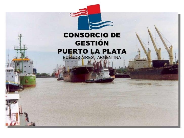 . CONSORCIO DE GESTIÓN PUERTO LA PLATA BUENOS AIRES - ARGENTINA