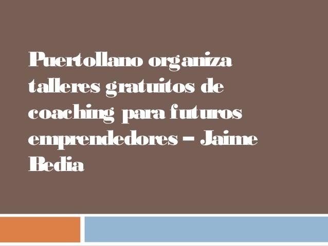Puertollano organizatalleres gratuitos decoaching para futurosemprendedores – JaimeBedia