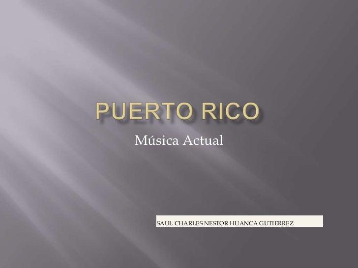 Puerto Rico<br />Música Actual<br />