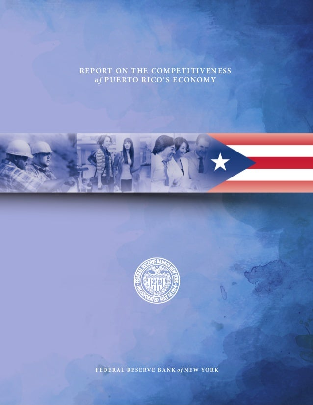 REPORT ON THE C OMPETITIVENESS of PUERTO RIC O' S EC ONOMY