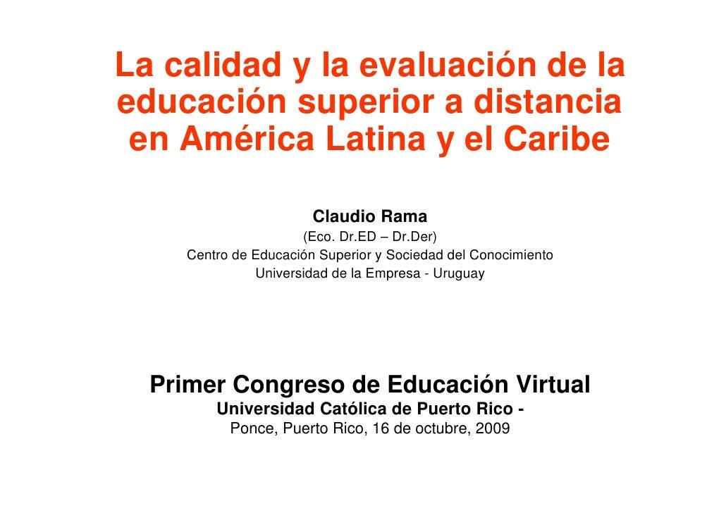 La calidad y la evaluación de la educación superior a distancia  en América Latina y el Caribe                          Cl...