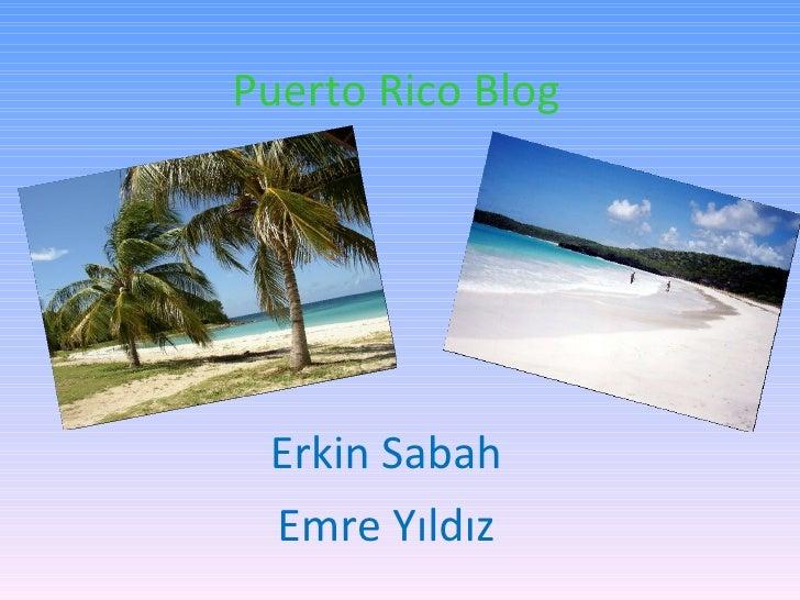 Puerto Rico Blog Erkin Sabah Emre Yıldız