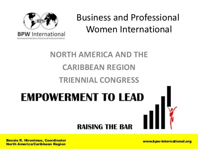 Business and Professional                                     Women International                       NORTH AMERICA AND ...