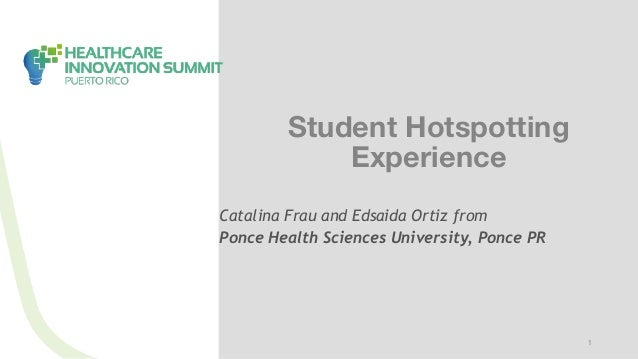 1 Student Hotspotting Experience Catalina Frau and Edsaida Ortiz from Ponce Health Sciences University, Ponce PR