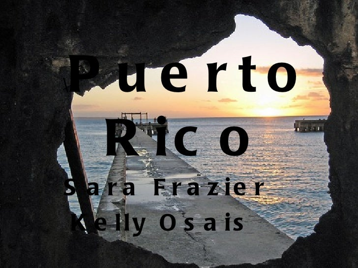 Puerto Rico   Sara Frazier Kelly Osais