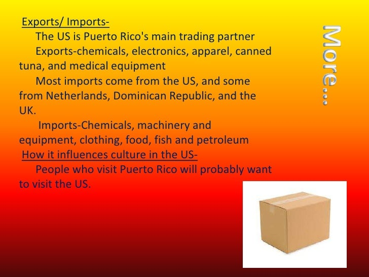 imports and exports of puerto rico Puerto rico customs regulations and procedures for importing and exporting goods at border duty free items, import-export restrictions.